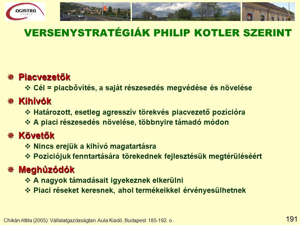 191 Chikán Attila (2005): Vállalatgazdaságtan. Aula Kiadó, Budapest. 185-192. o.  Piacvezetők vCél = piacbővítés, a saját részesedés megvédése és növ