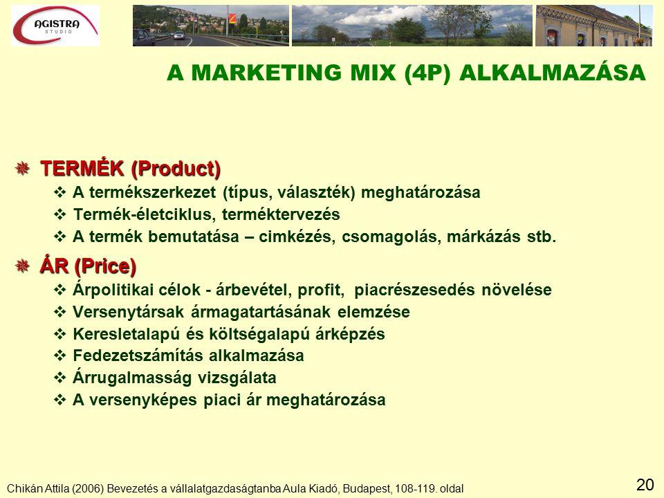 20 Chikán Attila (2006) Bevezetés a vállalatgazdaságtanba Aula Kiadó, Budapest, 108-119. oldal A MARKETING MIX (4P) ALKALMAZÁSA  TERMÉK (Product) vA
