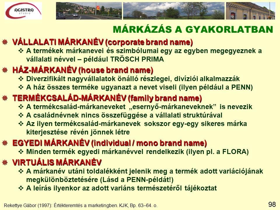 98 Rekettye Gábor (1997): Értékteremtés a marketingben. KJK, Bp. 63–64. o. MÁRKÁZÁS A GYAKORLATBAN  VÁLLALATI MÁRKANÉV (corporate brand name) vA term