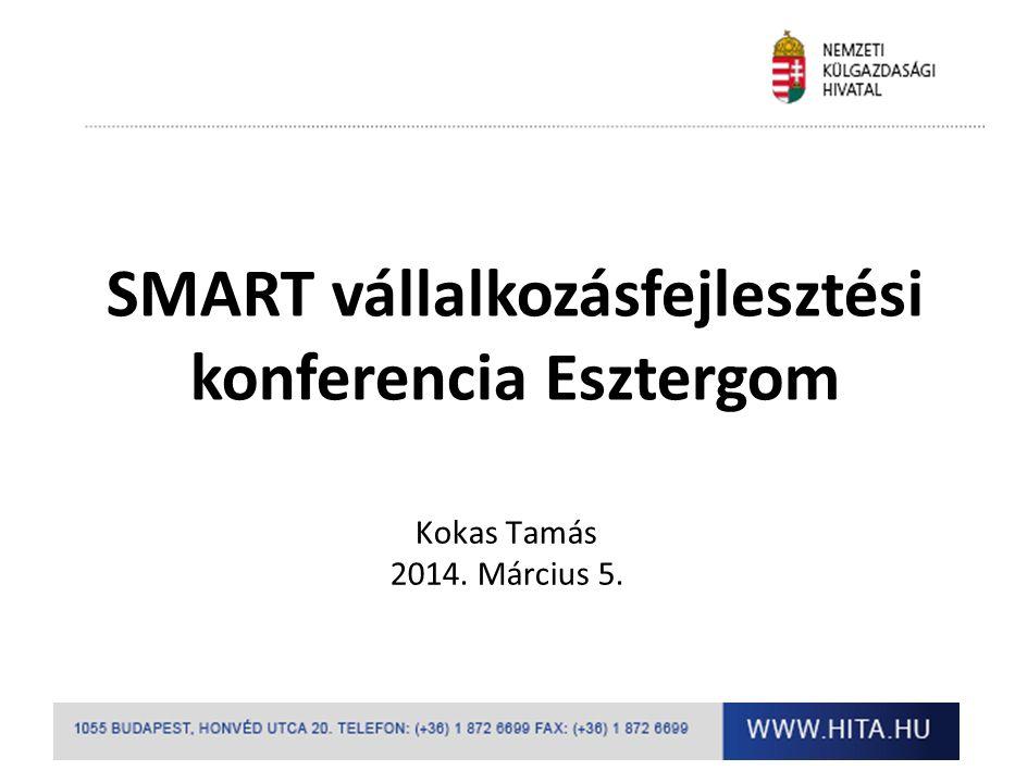 SMART vállalkozásfejlesztési konferencia Esztergom Kokas Tamás 2014. Március 5.