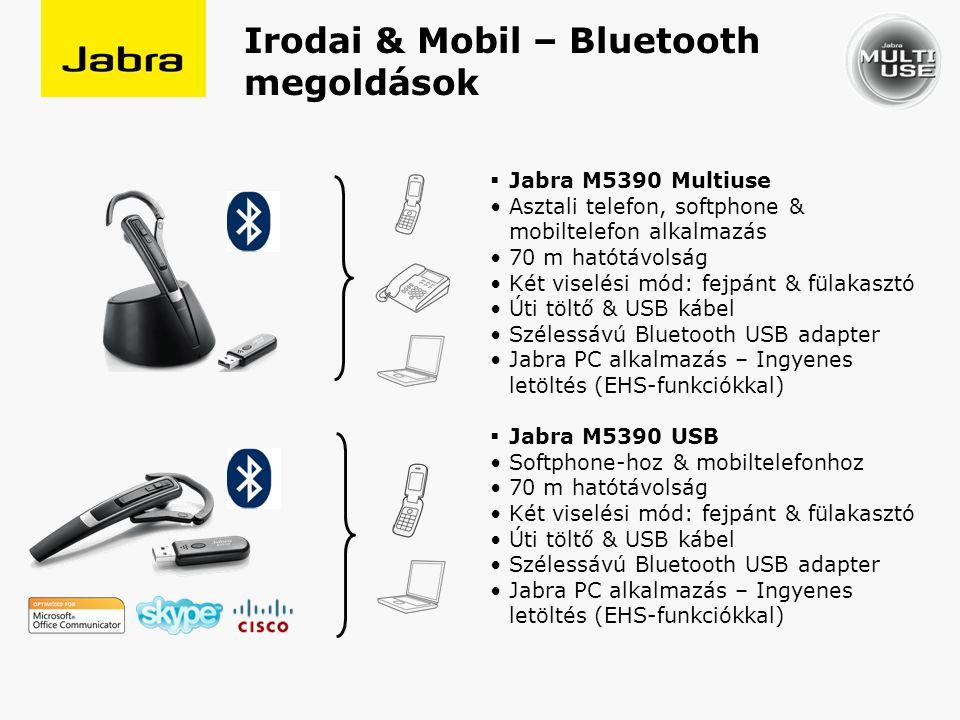 Irodai & mobil alkalmazás Bluetooth-al ModelJabra M5390 USB USPMicrosoft Office Communicator- hoz optimalizálva Hatótávolság70 m Hang kibocsátásMono Viselési módFejpánt Mikrofon típusZajszűrős JellemzőkDSP, PeakStop, Bluetooth technológia, szélessávú USB adapter ModelJabra M5390 MULTIUSE USPHármas kapcsolat: hagyományos-, mobil- és PC alapú telefonáláshoz Hatótávolság70 m Hang kibocsátásMono Viselési módFejpánt, fülakasztó és opcionálisan nyakpánt Mikrofon típusMindenirányú JellemzőkDSP, PeakStop, Bluetooth technológia, úti töltő szett