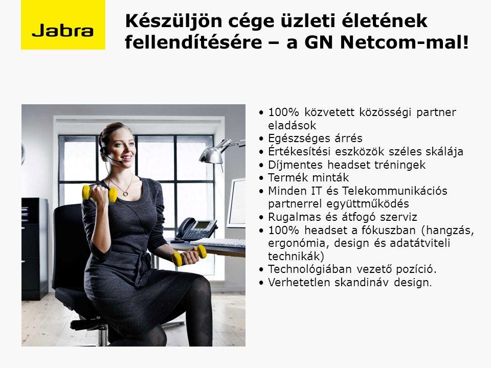 100% közvetett közösségi partner eladások Egészséges árrés Értékesítési eszközök széles skálája Díjmentes headset tréningek Termék minták Minden IT és Telekommunikációs partnerrel együttműködés Rugalmas és átfogó szerviz 100% headset a fókuszban (hangzás, ergonómia, design és adatátviteli technikák) Technológiában vezető pozíció.