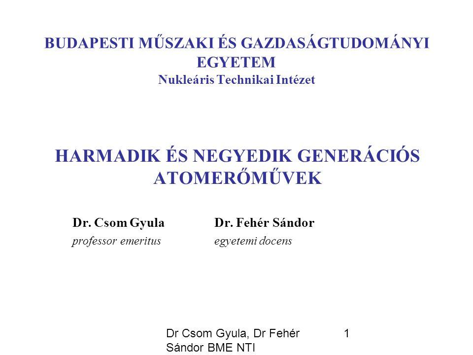 Dr Csom Gyula, Dr Fehér Sándor BME NTI 2 ATOMERŐMŰ-GENERÁCIÓK
