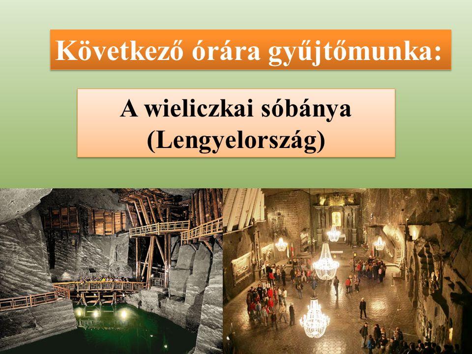 Következő órára gyűjtőmunka: A wieliczkai sóbánya (Lengyelország)