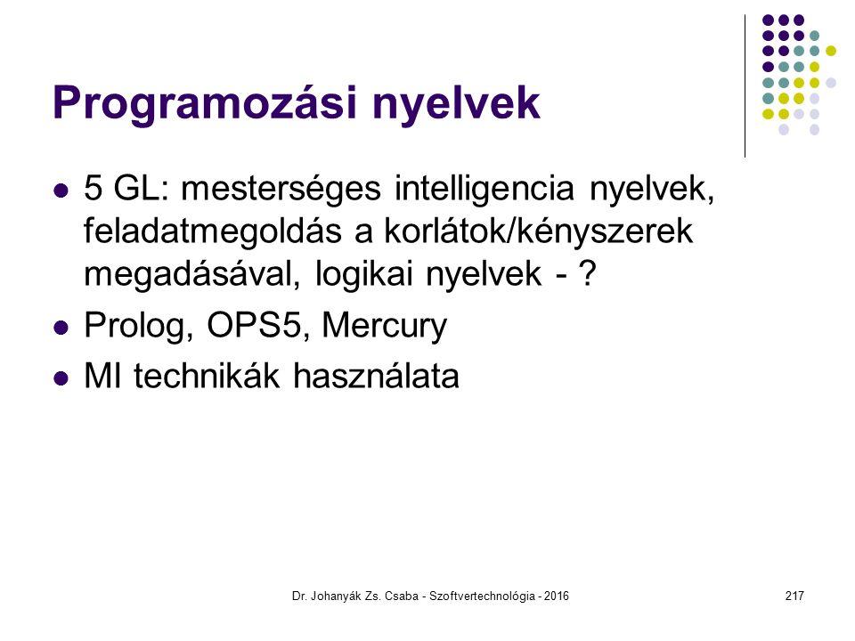 Programozási nyelvek 5 GL: mesterséges intelligencia nyelvek, feladatmegoldás a korlátok/kényszerek megadásával, logikai nyelvek - .
