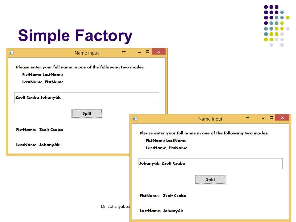 Simple Factory Dr. Johanyák Zs. Csaba - Szoftvertechnológia - 2016305