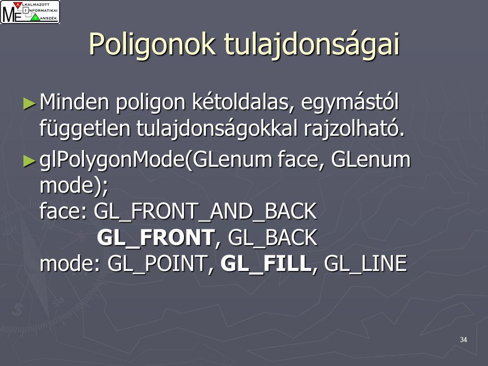 34 Poligonok tulajdonságai ► Minden poligon kétoldalas, egymástól független tulajdonságokkal rajzolható.