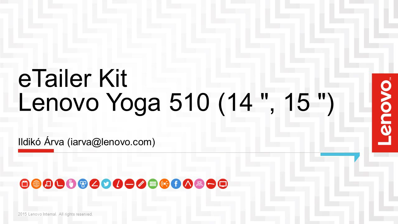 eTailer Kit Lenovo Yoga 510 (14 , 15 ) 2015 Lenovo Internal.