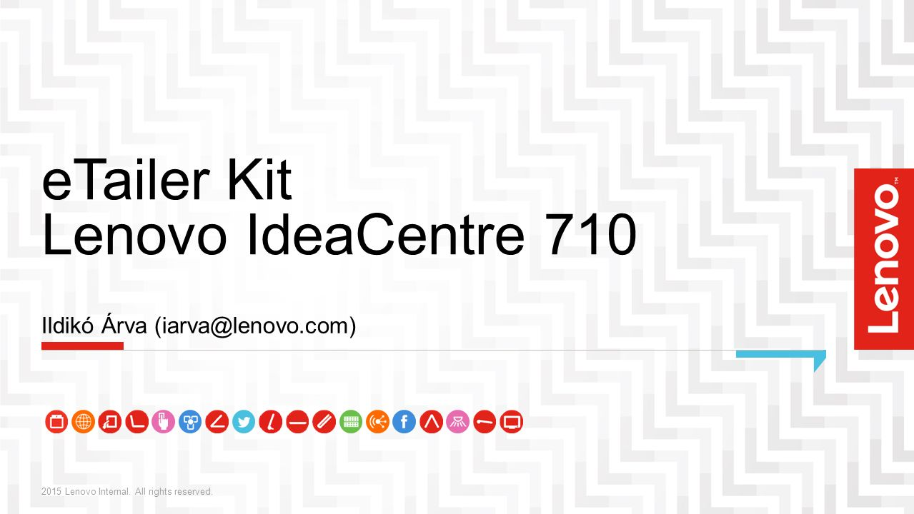 eTailer Kit Lenovo IdeaCentre 710 2015 Lenovo Internal.