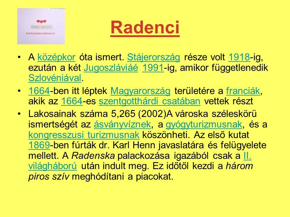 Radenci A középkor óta ismert. Stájerország része volt 1918-ig, ezután a két Jugoszláviáé 1991-ig, amikor függetlenedik Szlovéniával.középkorStájerors