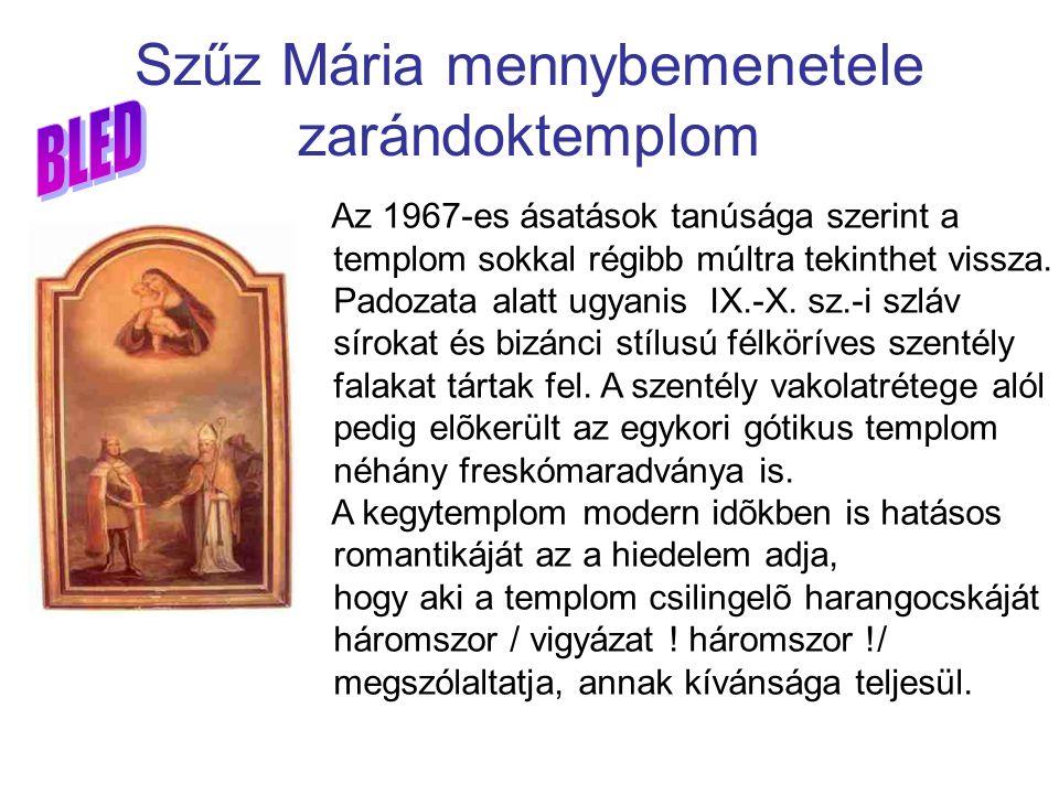 Szűz Mária mennybemenetele zarándoktemplom Az 1967-es ásatások tanúsága szerint a templom sokkal régibb múltra tekinthet vissza. Padozata alatt ugyani