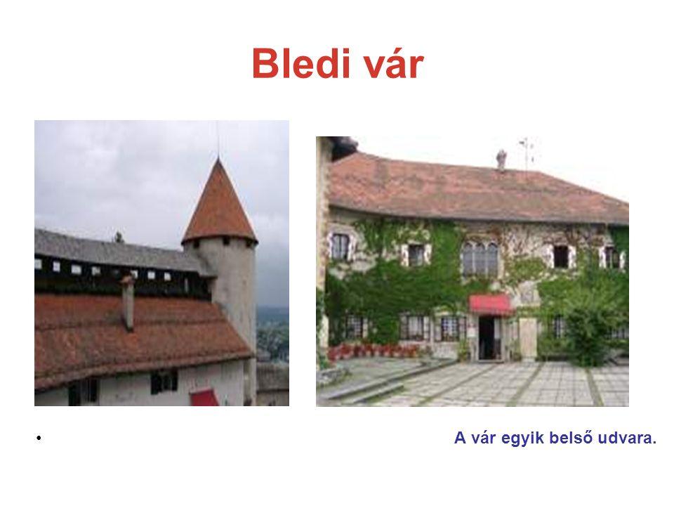 Bledi vár A vár egyik belső udvara.