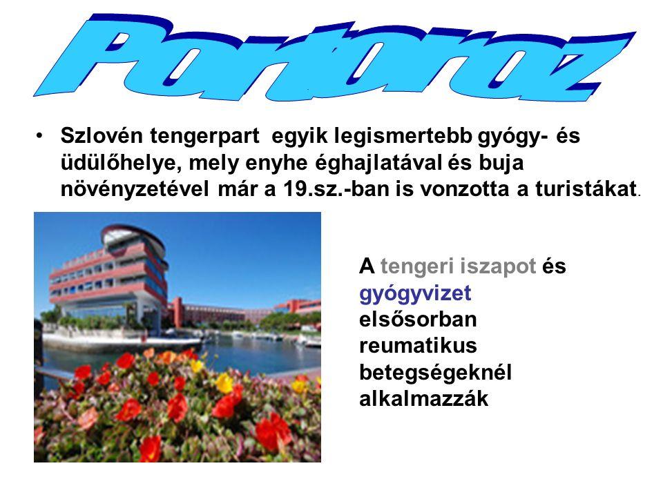 Szlovén tengerpart egyik legismertebb gyógy- és üdülőhelye, mely enyhe éghajlatával és buja növényzetével már a 19.sz.-ban is vonzotta a turistákat. A