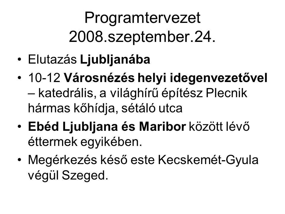 Programtervezet 2008.szeptember.24. Elutazás Ljubljanába 10-12 Városnézés helyi idegenvezetővel – katedrális, a világhírű építész Plecnik hármas kőhíd