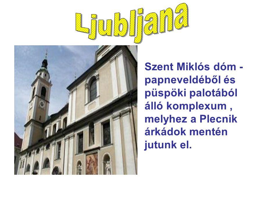 Szent Miklós dóm - papneveldéből és püspöki palotából álló komplexum, melyhez a Plecnik árkádok mentén jutunk el.