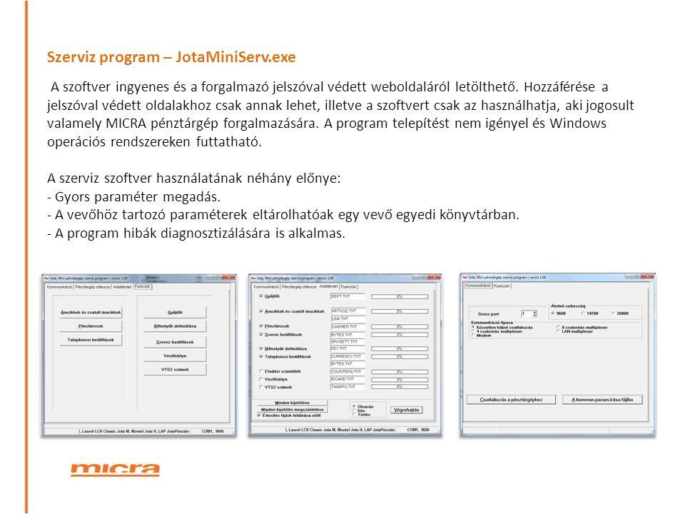 Szerviz program – JotaMiniServ.exe A szoftver ingyenes és a forgalmazó jelszóval védett weboldaláról letölthető.