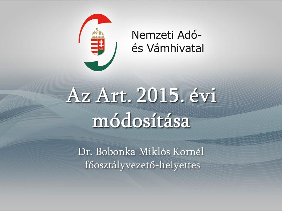 Az Art. 2015. évi módosítása Az Art. 2015. évi módosítása Dr.