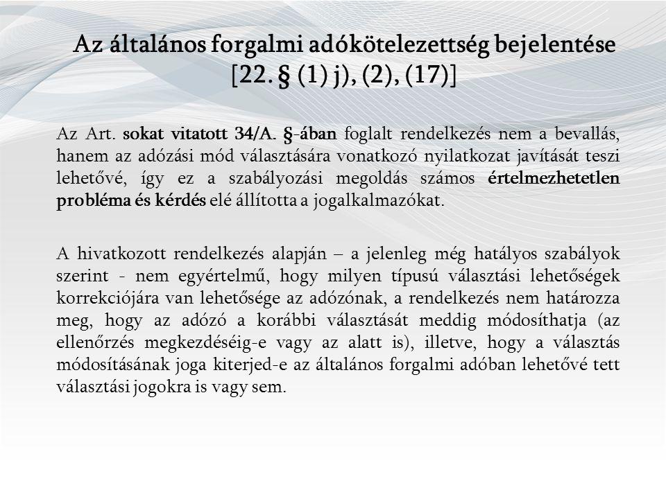 Az általános forgalmi adókötelezettség bejelentése [22.