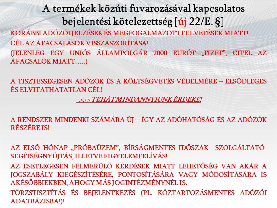 A termékek közúti fuvarozásával kapcsolatos bejelentési kötelezettség [új 22/E.