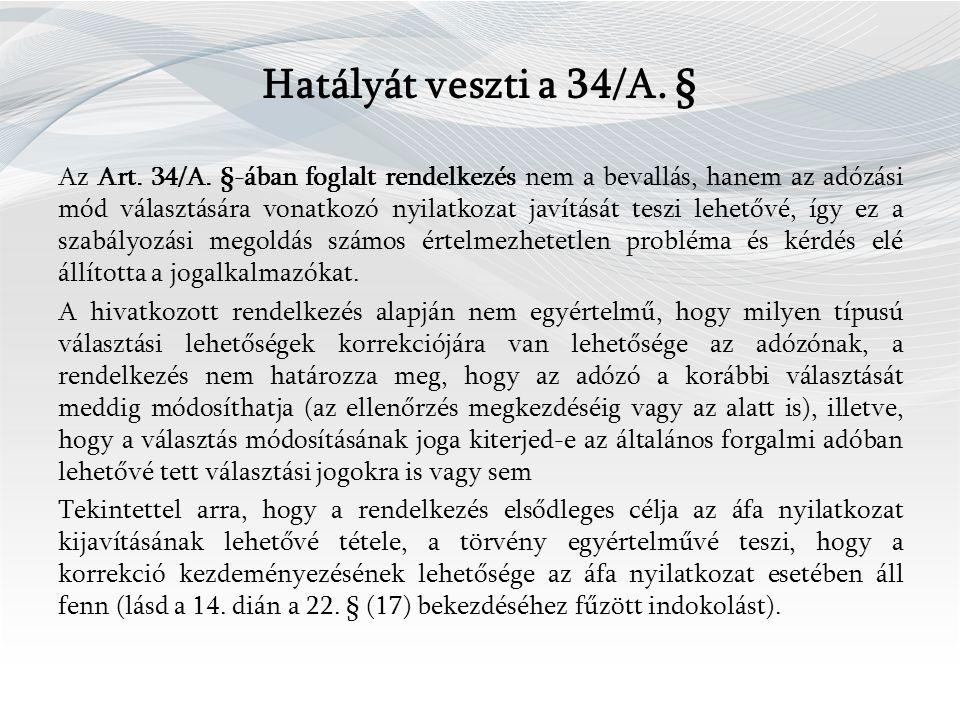 Hatályát veszti a 34/A. § Az Art. 34/A.