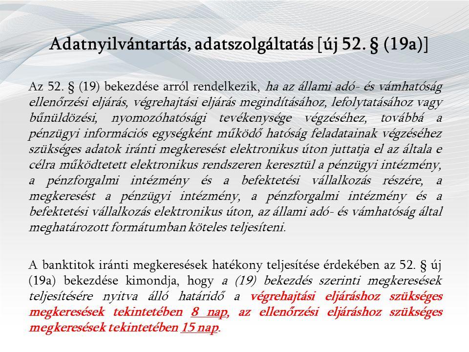 Adatnyilvántartás, adatszolgáltatás [új 52.§ (19a)] Az 52.