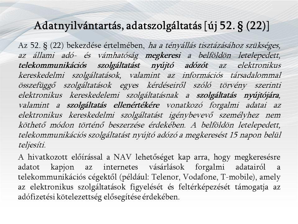 Adatnyilvántartás, adatszolgáltatás [új 52. § (22)] Az 52.