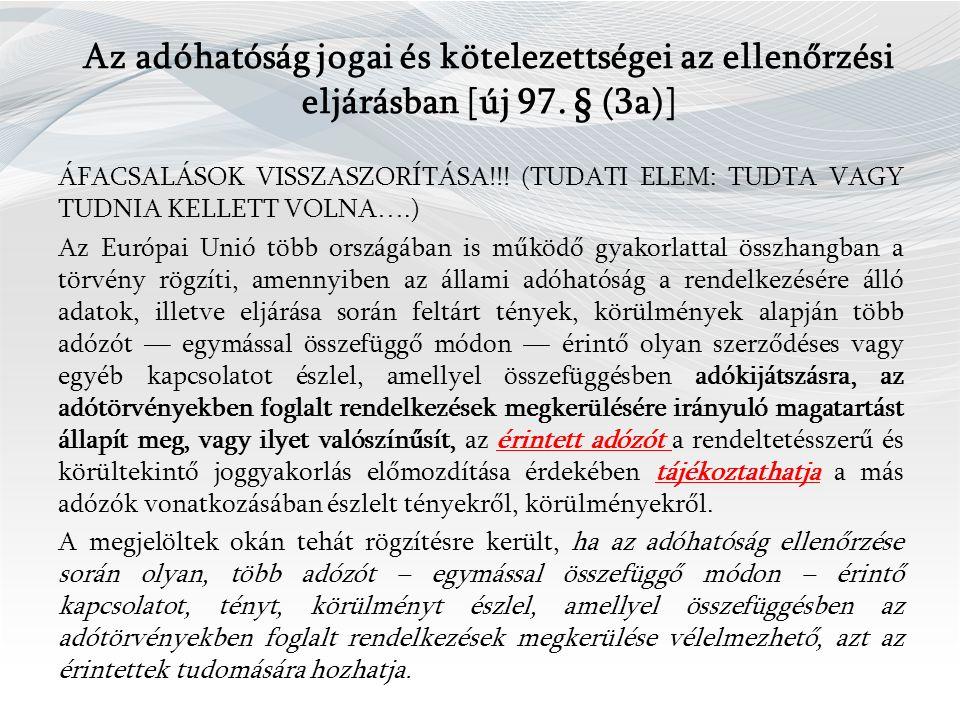 Az adóhatóság jogai és kötelezettségei az ellenőrzési eljárásban [új 97.
