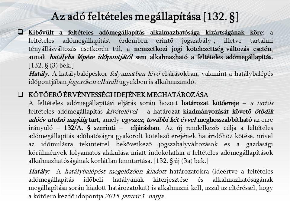 Az adó feltételes megállapítása [132.