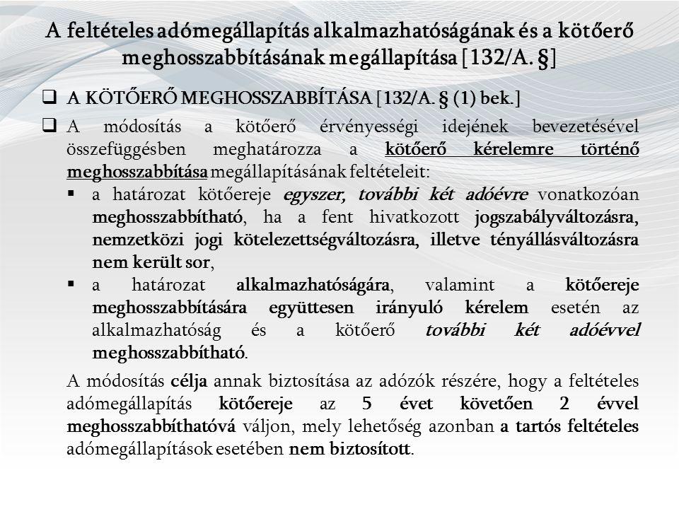A feltételes adómegállapítás alkalmazhatóságának és a kötőerő meghosszabbításának megállapítása [132/A.