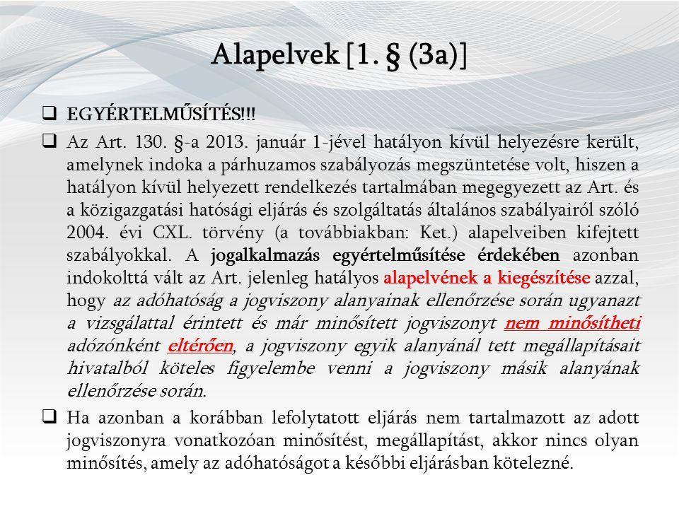 Alapelvek [1.§ (3a)]  EGYÉRTELMŰSÍTÉS!!.  Az Art.
