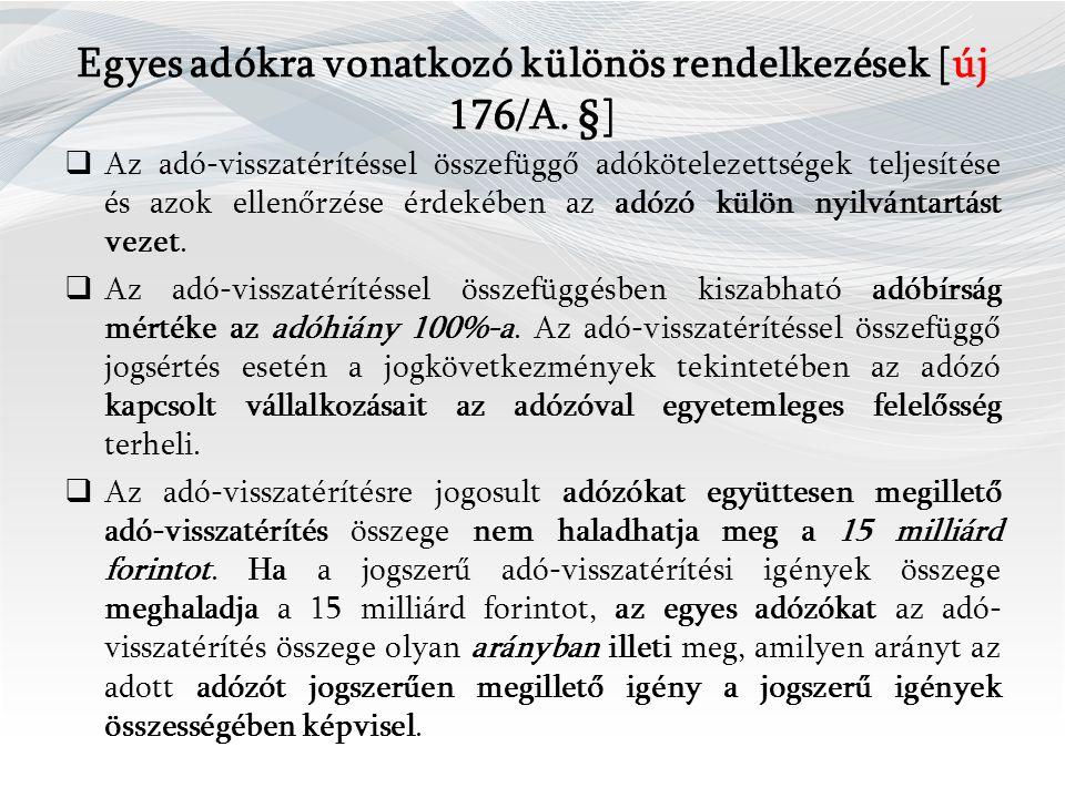 Egyes adókra vonatkozó különös rendelkezések [új 176/A.