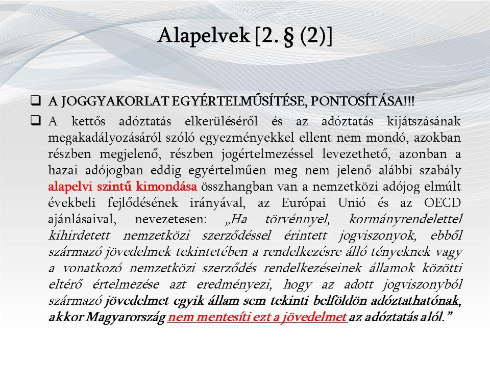 Alapelvek [2.§ (2)]  A JOGGYAKORLAT EGYÉRTELMŰSÍTÉSE, PONTOSÍTÁSA!!.