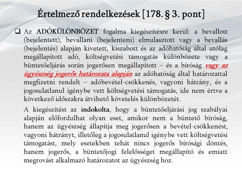 Értelmező rendelkezések [ 178.§ 3.