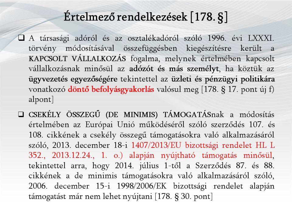 Értelmező rendelkezések [ 178. § ]  A társasági adóról és az osztalékadóról szóló 1996.