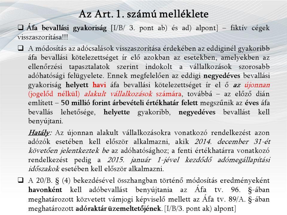 Az Art. 1. számú melléklete  Áfa bevallási gyakoriság [I/B/ 3.