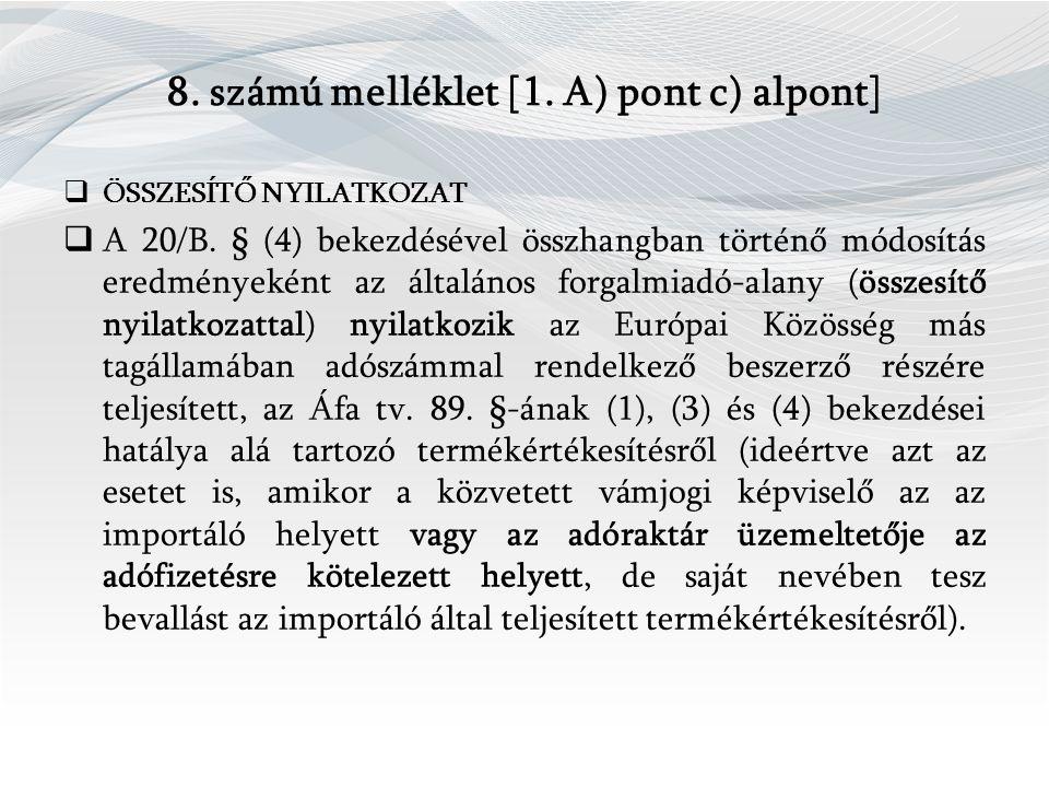 8. számú melléklet [1. A) pont c) alpont]  ÖSSZESÍTŐ NYILATKOZAT  A 20/B.