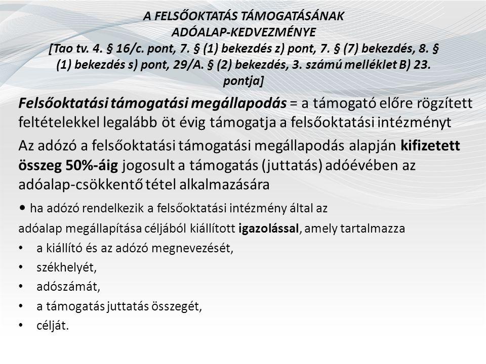 A FELSŐOKTATÁS TÁMOGATÁSÁNAK ADÓALAP-KEDVEZMÉNYE [Tao tv. 4. § 16/c. pont, 7. § (1) bekezdés z) pont, 7. § (7) bekezdés, 8. § (1) bekezdés s) pont, 29