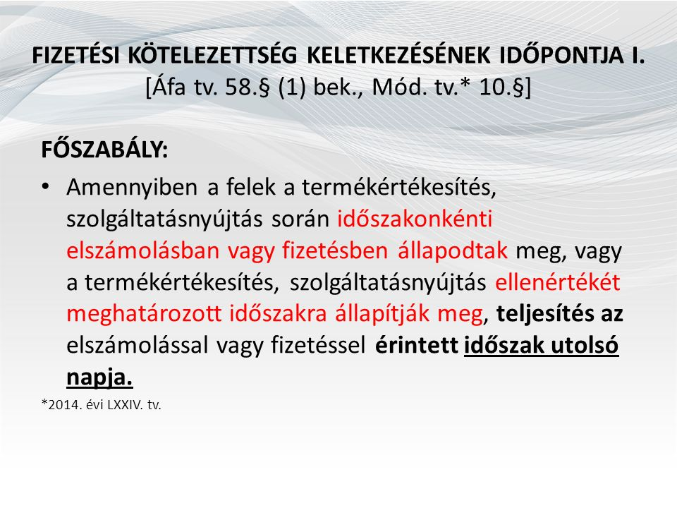 FORDÍTOTT ADÓZÁS IV.[Áfa tv. 289.§ (1)-(3) bek., 294.§ (1)-(3) bek., Mód.