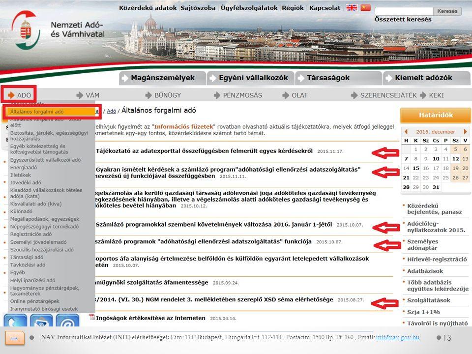 13 NAV Informatikai Intézet (INIT) elérhetőségei: Cím: 1143 Budapest, Hungária krt.