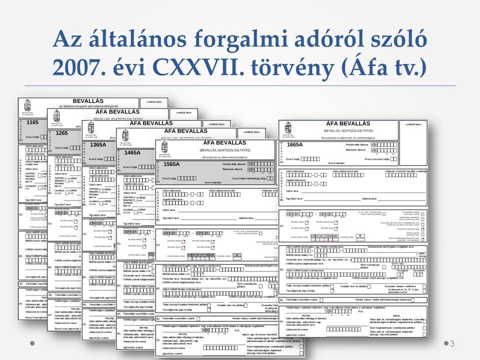 Az általános forgalmi adóról szóló 2007. évi CXXVII. törvény (Áfa tv.) 3