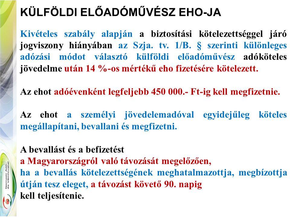 KÜLFÖLDI ELŐADÓMŰVÉSZ EHO-JA Kivételes szabály alapján a biztosítási kötelezettséggel járó jogviszony hiányában az Szja. tv. 1/B. § szerinti különlege