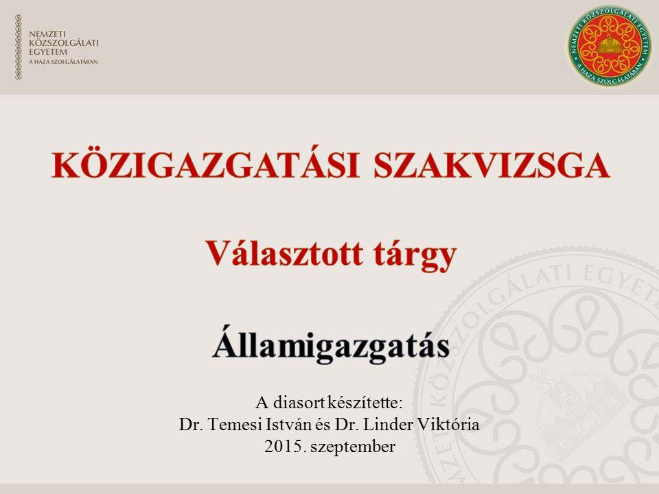 A diasort készítette: Dr. Temesi István és Dr. Linder Viktória 2015. szeptember