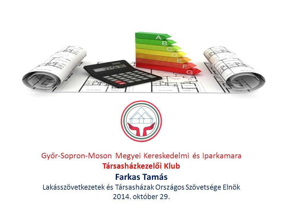 Győr-Sopron-Moson Megyei Kereskedelmi és Iparkamara Társasházkezelői Klub Farkas Tamás Lakásszövetkezetek és Társasházak Országos Szövetsége Elnök 2014.