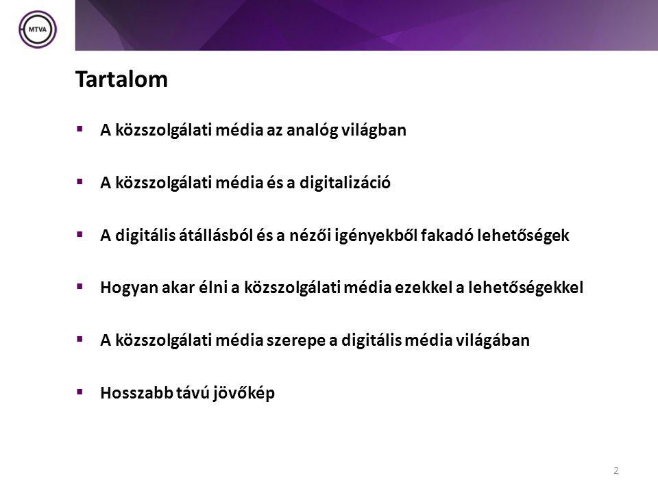 Hogyan akar élni a közszolgálati média ezekkel a lehetőségekkel  Platformsemleges terjesztés: HD és SD esetén is  5.1-es hang (üzemel)  Eredeti nyelvű hang: bevezetés alatt, céldátum 2013 nyara, analóg lekapcsolás első üteme előtt  Eredeti nyelvű feliratozás: várható bevezetése 2014.