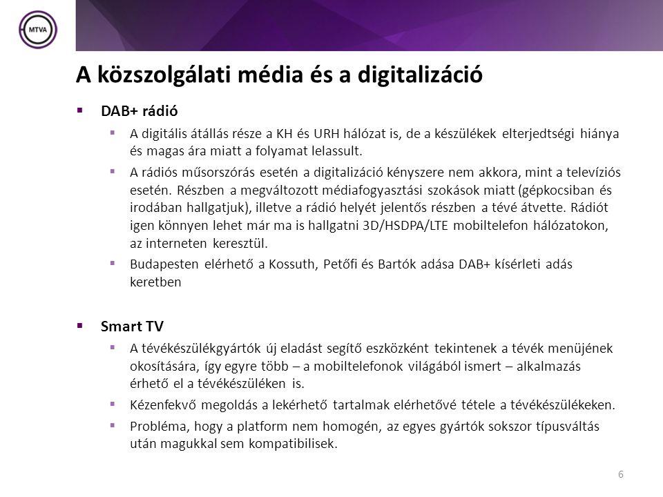 A digitális átállásból és a nézői igényekből fakadó lehetőségek  HbbTV – Hybrid Broadcast Broadband TV  Az okostévéknél hangzott el, hogy sajnos ott gyártónként eltérő fejlesztés szükséges  Nem homogén a platformjuk, a verziókövetés, változtatások hatalmas ráfordítást igényelnének.