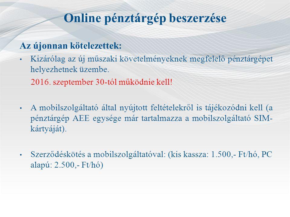 Online pénztárgép beszerzése Az újonnan kötelezettek: Kizárólag az új műszaki követelményeknek megfelelő pénztárgépet helyezhetnek üzembe.