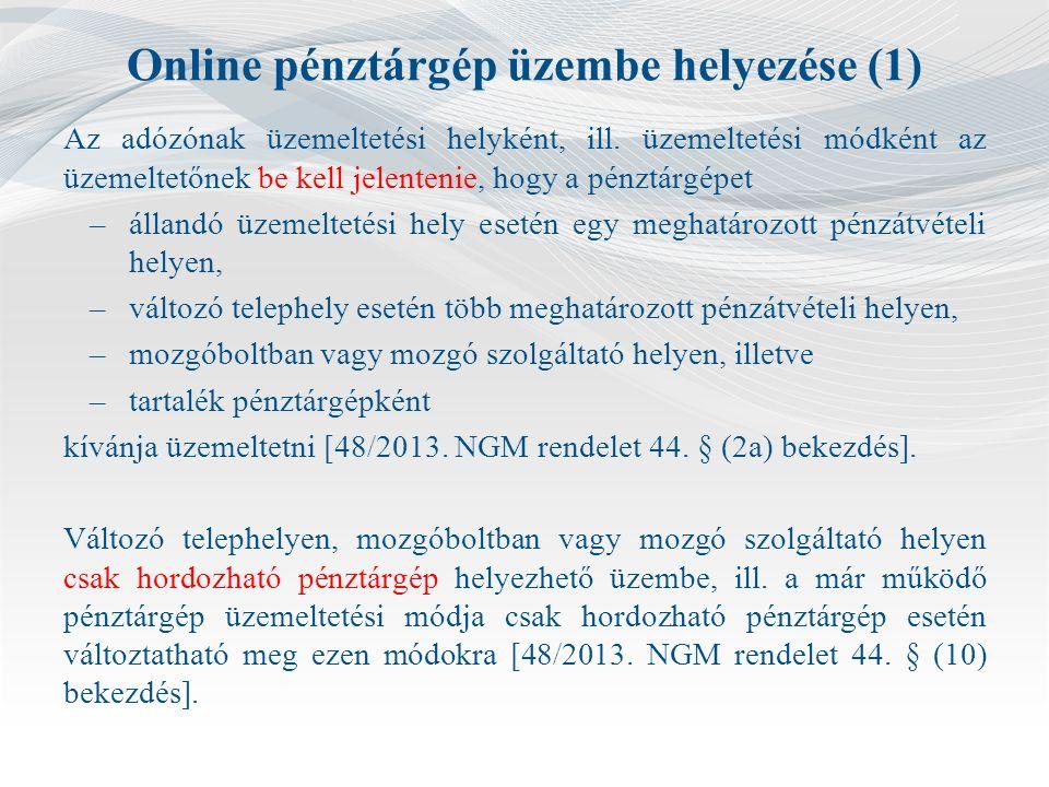 Online pénztárgép üzembe helyezése (1) Az adózónak üzemeltetési helyként, ill.