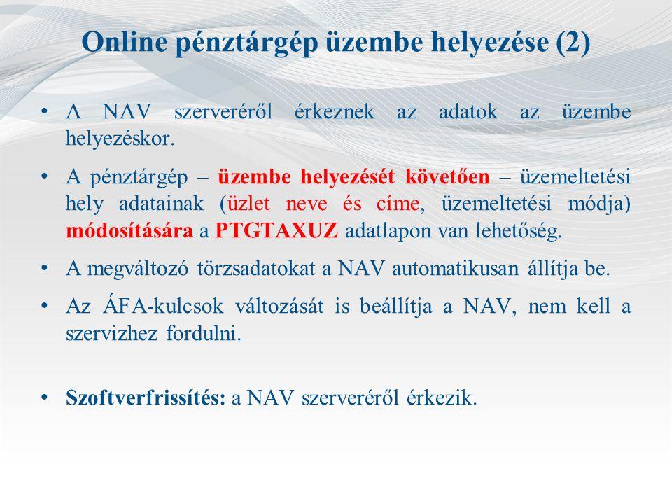 Online pénztárgép üzembe helyezése (2) A NAV szerveréről érkeznek az adatok az üzembe helyezéskor.