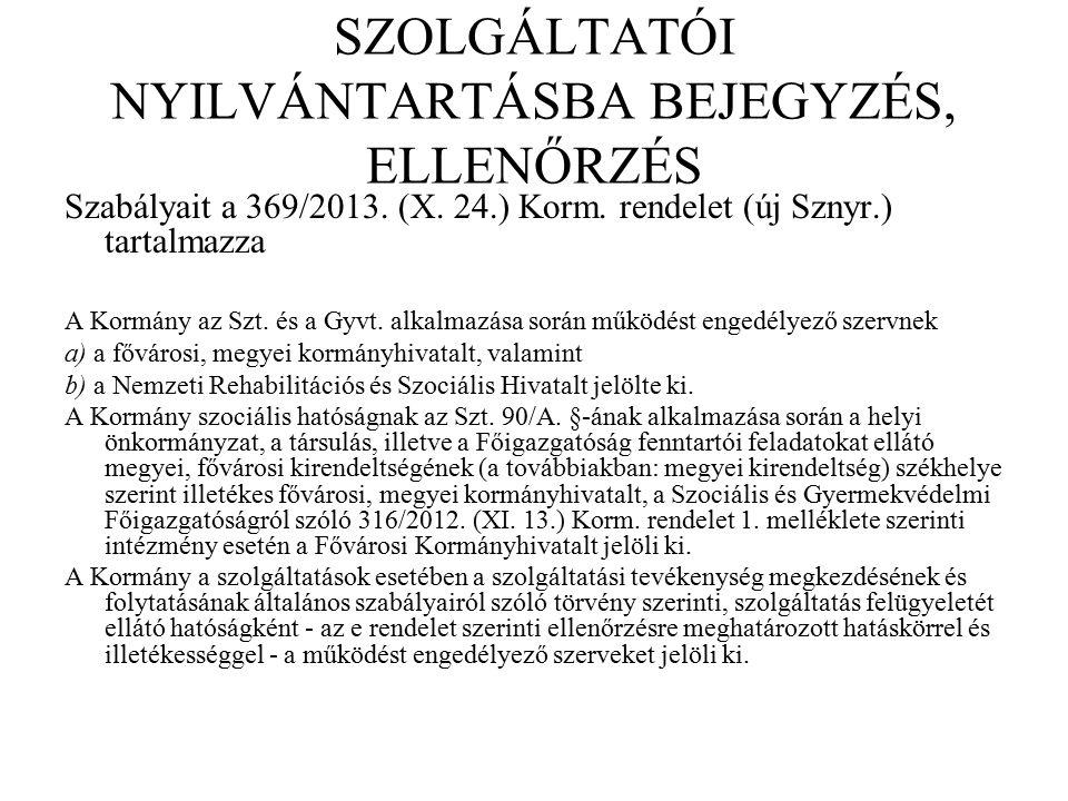 SZOLGÁLTATÓI NYILVÁNTARTÁSBA BEJEGYZÉS, ELLENŐRZÉS Szabályait a 369/2013.