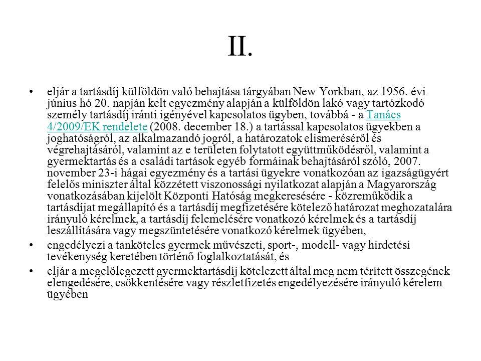 II. eljár a tartásdíj külföldön való behajtása tárgyában New Yorkban, az 1956. évi június hó 20. napján kelt egyezmény alapján a külföldön lakó vagy t